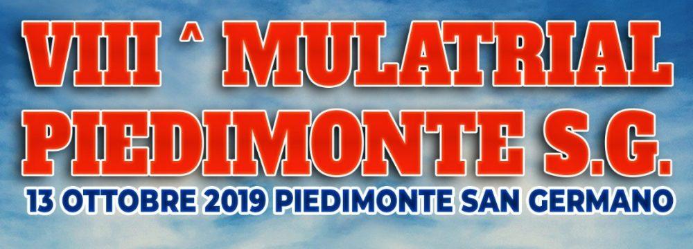 VIII MULATRIAL PIEDIMONTE SG ……… 13/10/2019